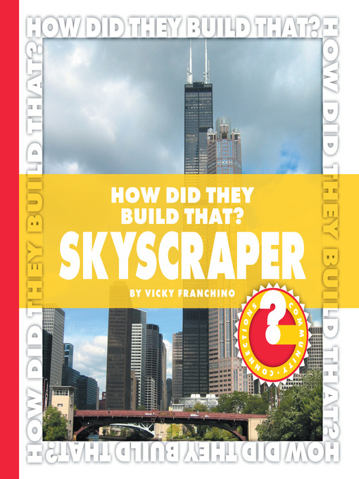 Title details for How Did They Build That? Skyscraper by Vicky Franchino - Available
