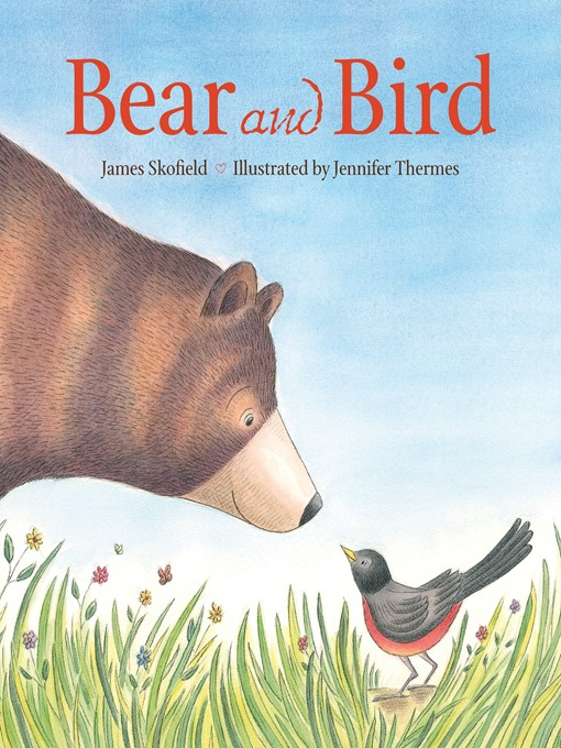 Title details for Bear and Bird by James Skofield - Available