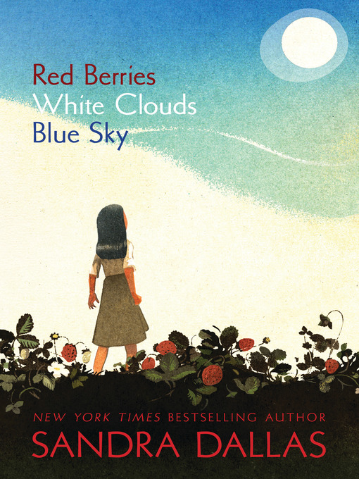 Title details for Red Berries, White Clouds, Blue Sky by Sandra Dallas - Available