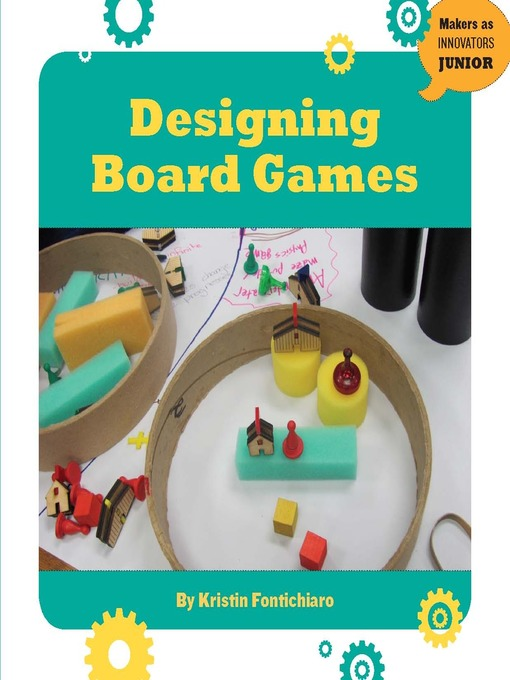 Title details for Designing Board Games by Kristin Fontichiaro - Available