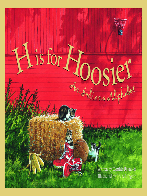 Title details for H is for Hoosier by Cynthia Furlong Reynolds - Wait list