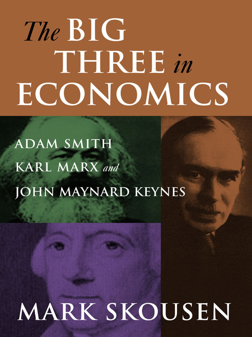 Title details for The Big Three in Economics by Mark Skousen - Available