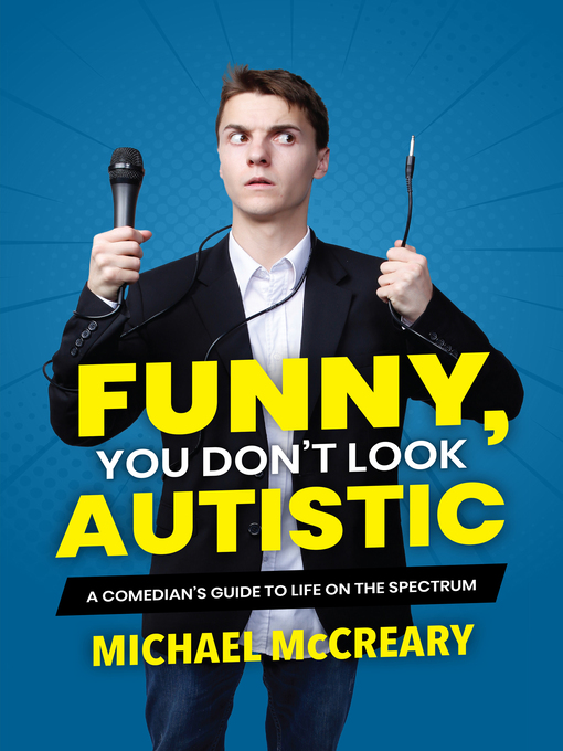 Title details for Funny, You Don't Look Autistic by Michael McCreary - Available