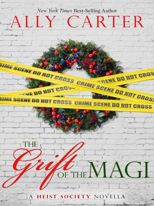 Title details for The Grift of the Magi by Ally Carter - Wait list