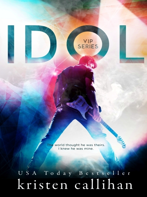 Title details for Idol by Kristen Callihan - Available