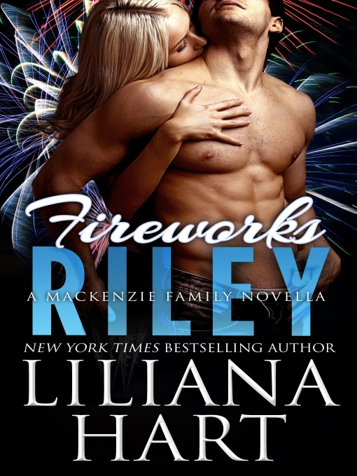 Title details for Fireworks: Riley by Liliana Hart - Available