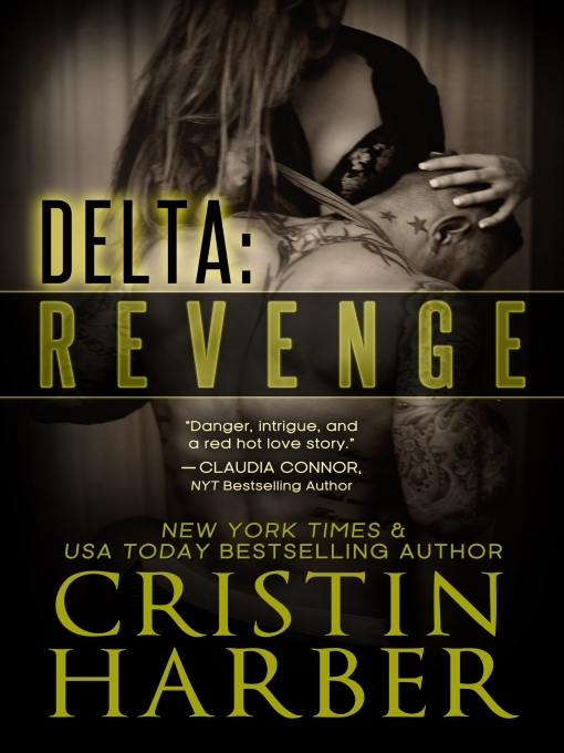 Title details for Delta: Revenge by Cristin Harber - Wait list