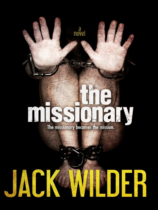 Title details for The Missionary by Jack Wilder - Available