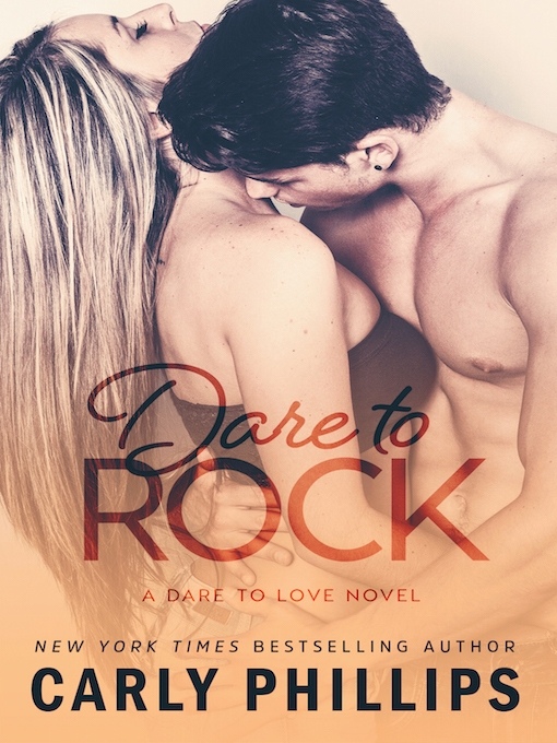 Title details for Dare to Rock by Carly Phillips - Wait list