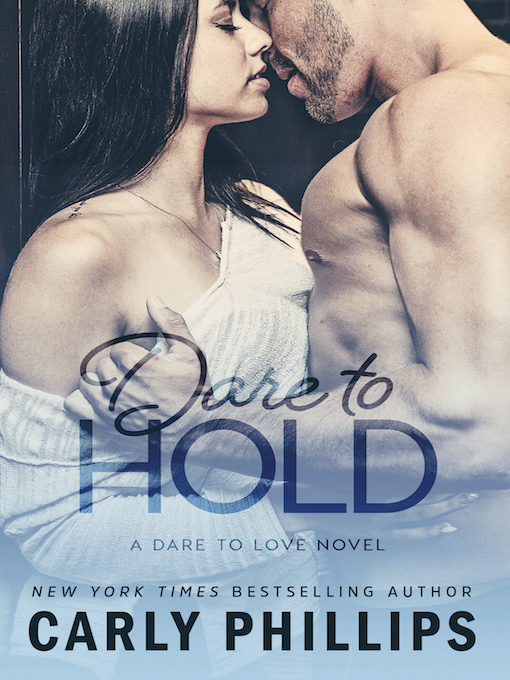 Title details for Dare to Hold by Carly Phillips - Available