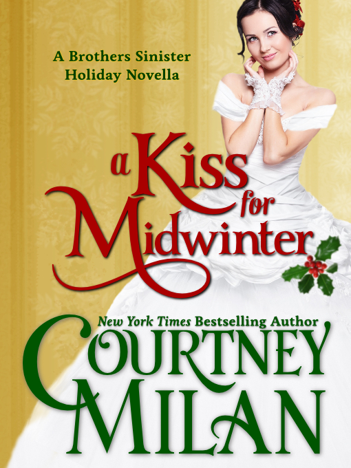 Title details for A Kiss For Midwinter by Courtney Milan - Available
