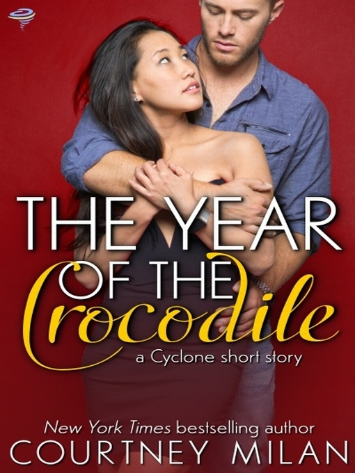 Title details for The Year of the Crocodile by Courtney Milan - Wait list