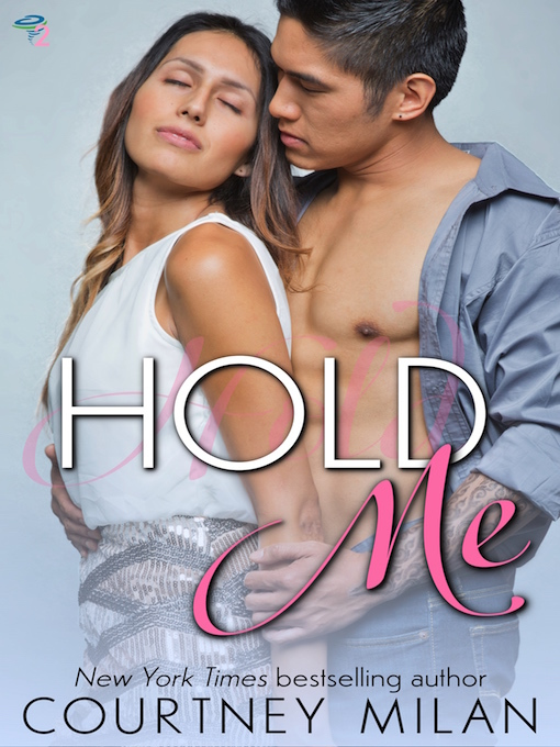Title details for Hold Me by Courtney Milan - Available