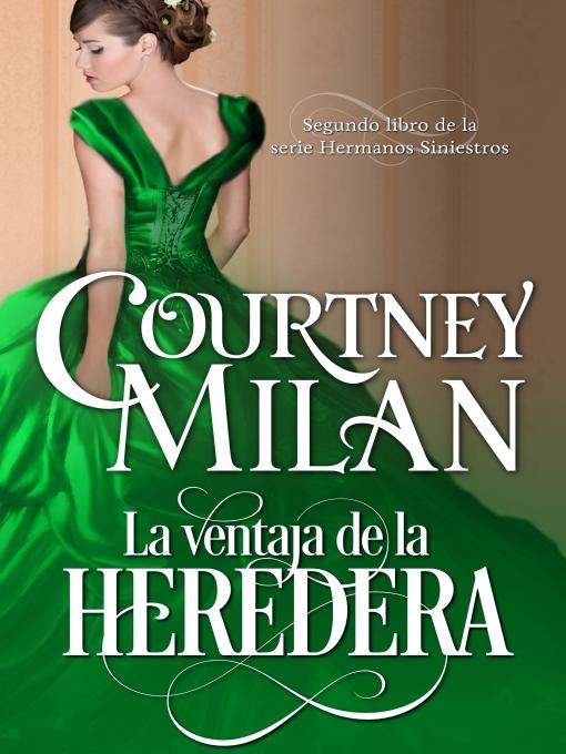 Title details for La ventaja de la heredera by Courtney Milan - Available