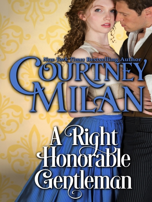 Title details for A Right Honorable Gentleman by Courtney Milan - Available