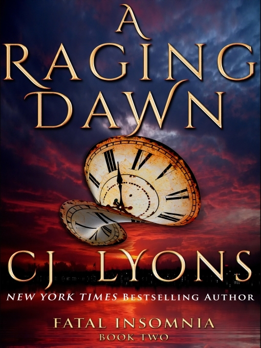Title details for A Raging Dawn by C. J. Lyons - Wait list