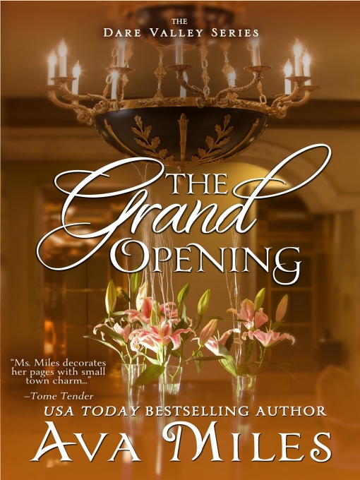 Title details for The Grand Opening by Ava Miles - Available