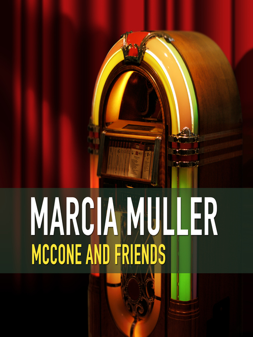Title details for McCone and Friends by Marcia Muller - Available