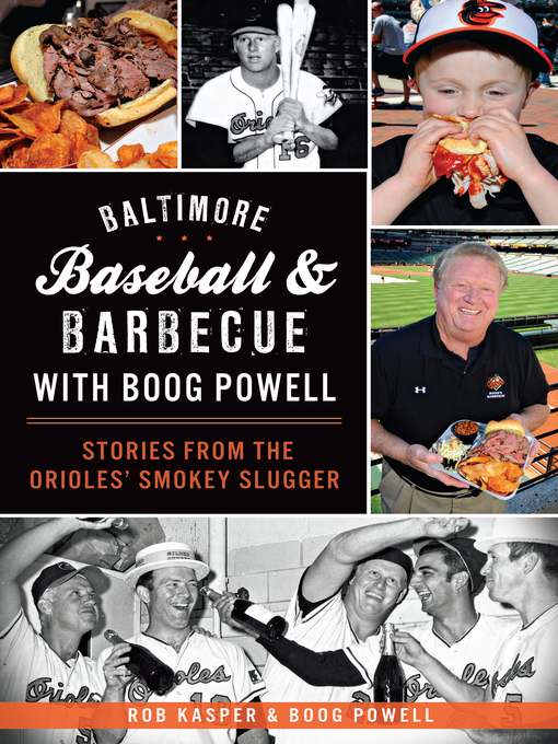 Title details for Baltimore Baseball & Barbecue with Boog Powell by Rob Kasper - Wait list