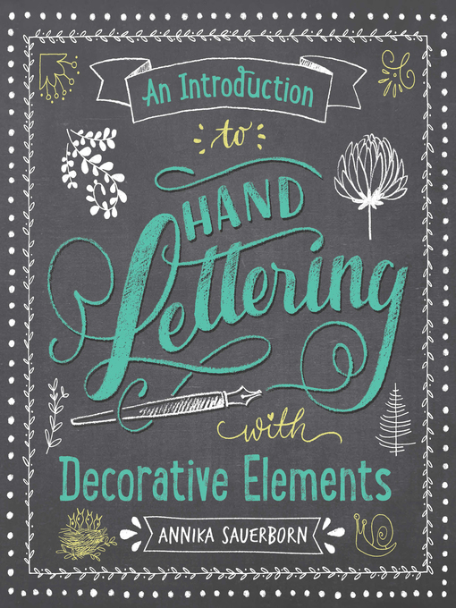 Title details for An Introduction to Hand Lettering with Decorative Elements by annika Sauerborn - Available