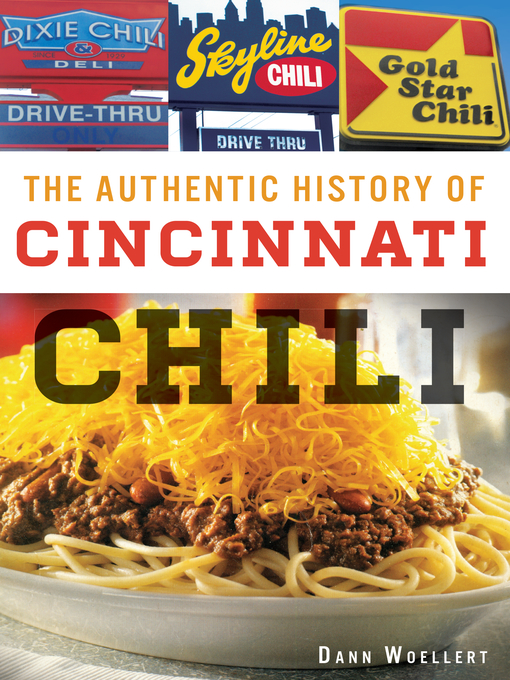 Title details for The Authentic History of Cincinnati Chili by Dann Woellert - Available