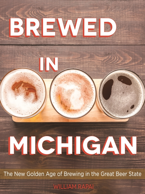 Title details for Brewed in Michigan by William Rapai - Wait list