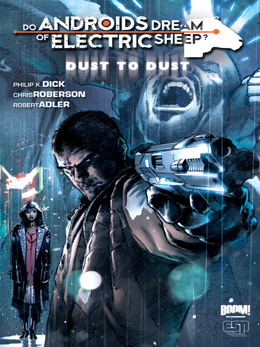 Title details for Do Androids Dream of Electric Sheep?: Dust to Dust (2010), Volume 1 by Philip K. Dick - Available