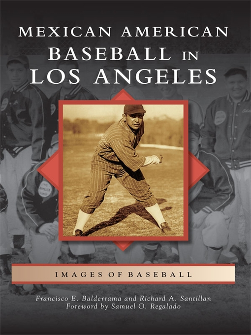 Title details for Mexican American Baseball in Los Angeles by Francisco E. Balderrama - Available