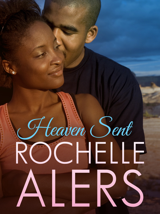 Title details for Heaven Sent by Rochelle Alers - Available