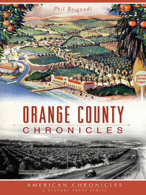 Title details for Orange County Chronicles by Phil Brigandi - Available