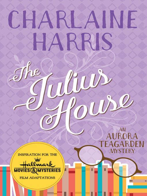 Title details for The Julius House by Charlaine Harris - Wait list