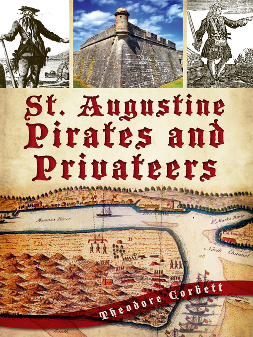 Title details for St. Augustine Pirates and Privateers by Theodore Corbett - Available