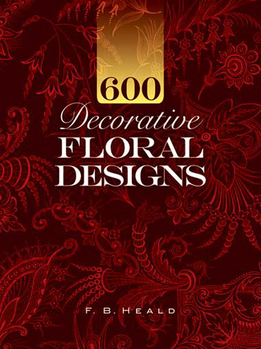Title details for 600 Decorative Floral Designs by F. B. Heald - Available