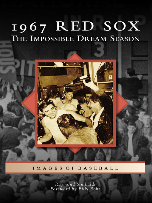 Title details for 1967 Red Sox by Raymond Sinibaldi - Available