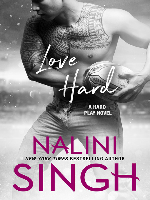 Title details for Love Hard by Nalini Singh - Available