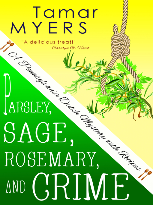 Title details for Parsley, Sage, Rosemary and Crime by Tamar Myers - Available