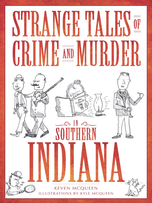 Title details for Strange Tales of Crime and Murder in Southern Indiana by Keven McQueen - Wait list