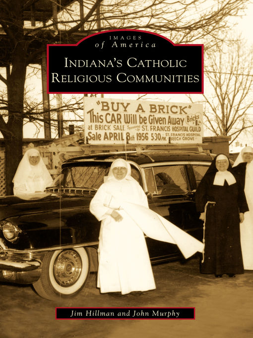 Title details for Indiana's Catholic Religious Communities by Jim Hillman - Available