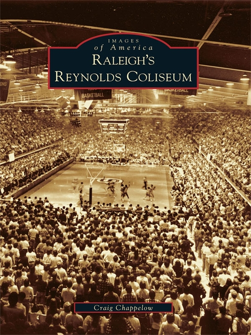 Title details for Raleigh's Reynolds Coliseum by Craig Chappelow - Available