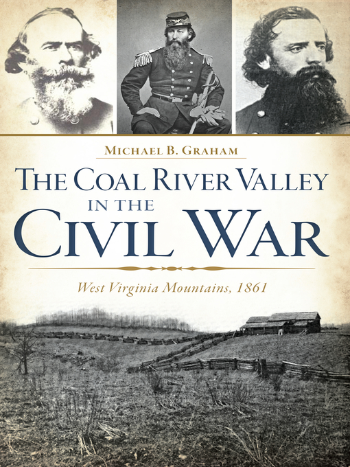 Title details for The Coal River Valley in the Civil War by Michael B. Graham - Available