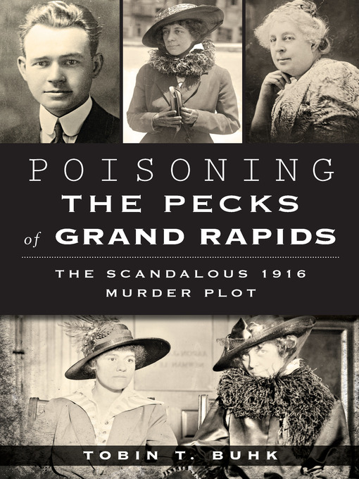 Title details for Poisoning the Pecks of Grand Rapids by Tobin T. Buhk - Available