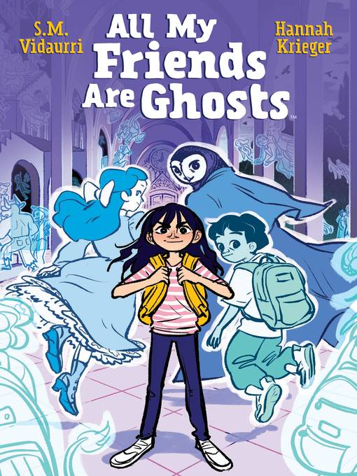 Title details for All My Friends are Ghosts by S.M. Vidaurri - Available
