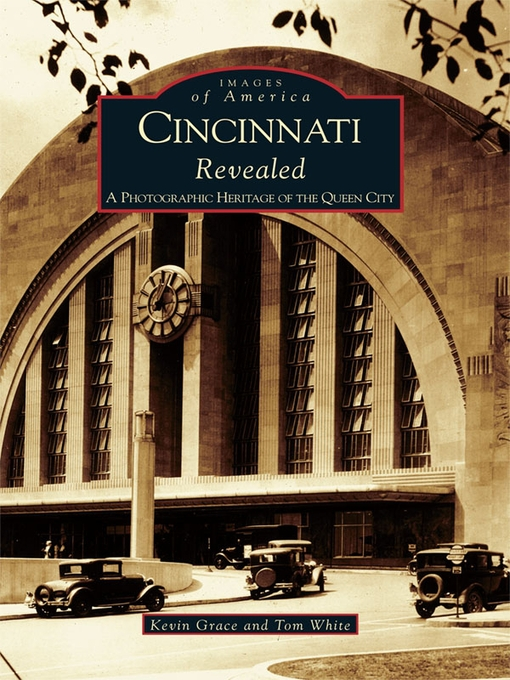 Title details for Cincinnati Revealed by Kevin Grace - Available