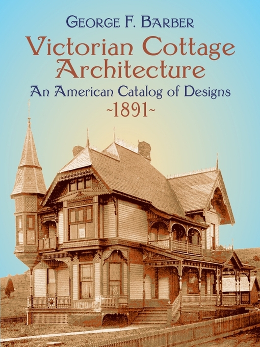 Title details for Victorian Cottage Architecture by George F. Barber - Available