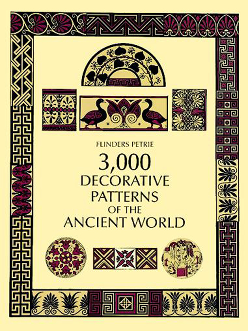 Title details for 3,000 Decorative Patterns of the Ancient World by Flinders Petrie - Available