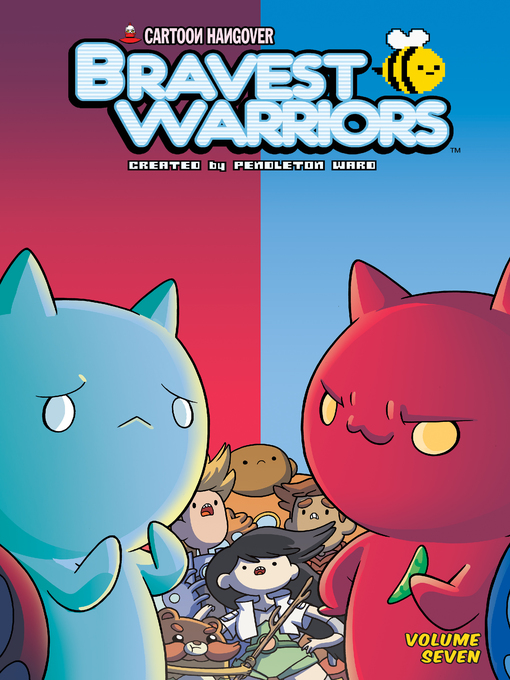 Title details for Bravest Warriors Volume 7 by Pendleton Ward - Available