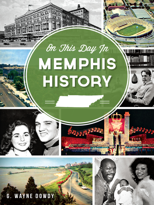 Title details for On This Day in Memphis History by G. Wayne Dowdy - Wait list