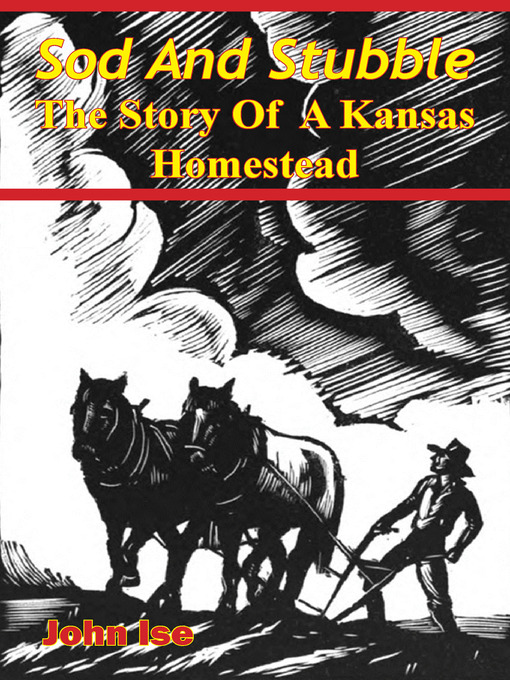 Sod and Stubble; the Story of a Kansas Homestead