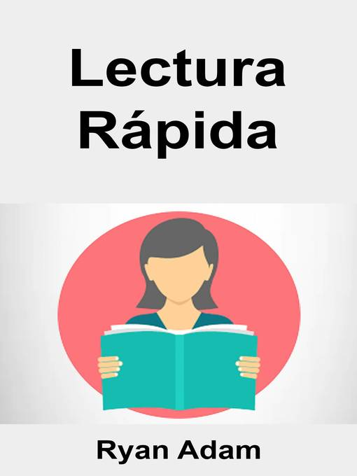 Title details for Lectura Rápida by Ryan Adam - Available