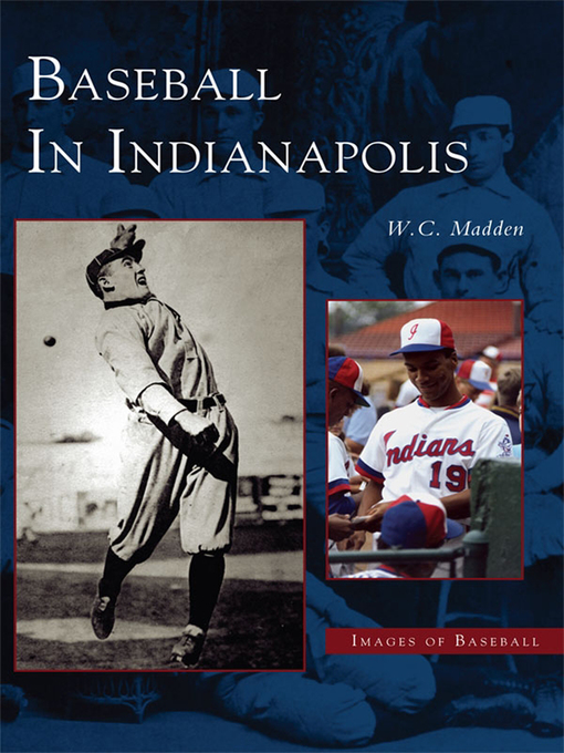 Title details for Baseball in Indianapolis by W.C. Madden - Available
